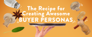 Create awesome buyer persona