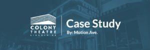 Colony Theatre Case Study