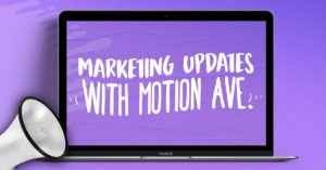Marketing news and updates with Motion Ave
